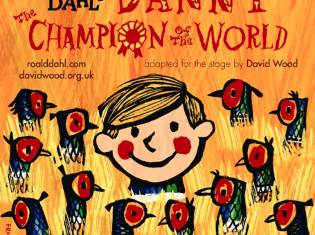 Poster promoting Roald Dahl's Danny the Champion of the World, open air theatre at Moor House School & College, Oxted, Surrey, InTandridge